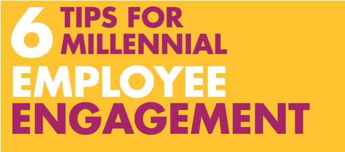 [Infographic] 6 Tips For Millennial Employee Engagement